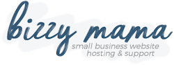 small business website hosting provided by Bizzy Mama Hosting